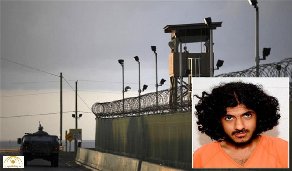 """من هو السجين السعودي الذي سيقضي عقوبة مدى الحياة في معتقل """"غوانتانامو"""" ؟!"""