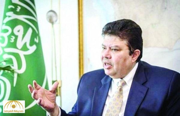 سفارة المملكة لدى تركيا: تصريحات السفير عادل مرداد المنسوبة لموقع BBC «مفبركة»