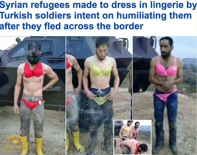 شاهد بالصور: جنود أتراك يهينون اللاجئين السوريين..أجبروهم على ارتداء الملابس الداخلية للنساء