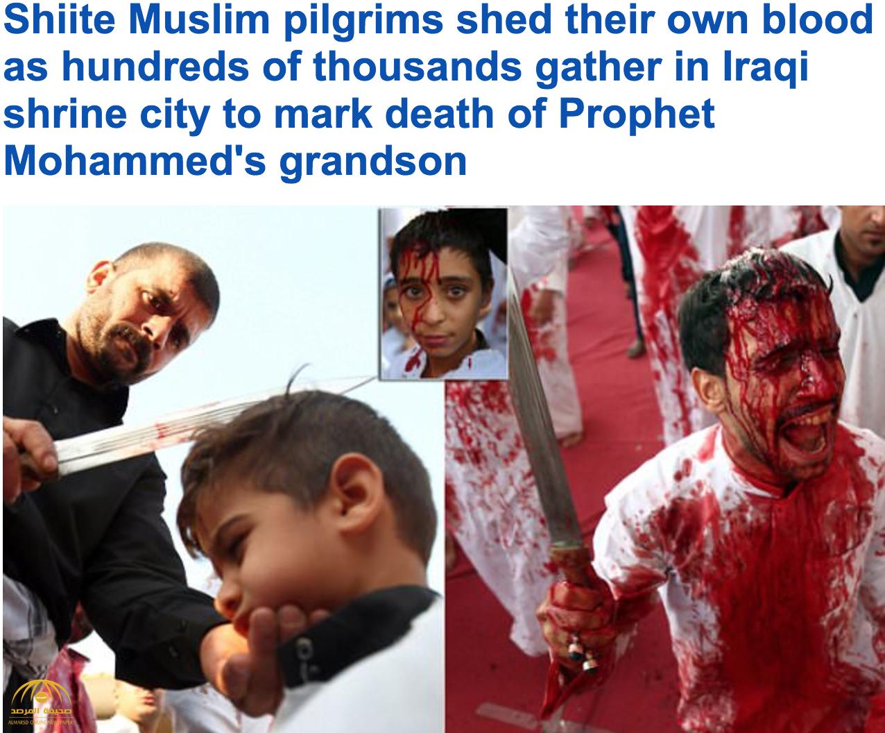 """شاهد .. صحيفة """"ديلي ميل"""" تعرض صورا دموية لاحتفالات الشيعة بيوم عاشوراء"""