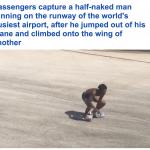 شاهد:  رجل عاري يعتلي جناح طائرة بمطار أمريكي.. ويثير الرعب بين الركاب!