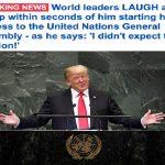 بالفيديو .. ترامب يثير ضحك أعضاء الأمم المتحدة خلال كلمته .. شاهد ردة فعله!