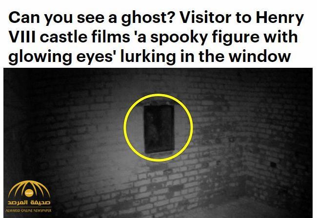 شاهد .. شبح يظهر لمصور داخل قلعة في بريطانيا بشكل مثير