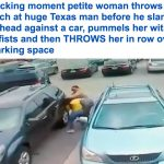 بسبب أولوية ركن السيارة.. شاهد .. رجل ضخم ينهال بالضرب واللكمات على فتاة ووالدتها في تكساس