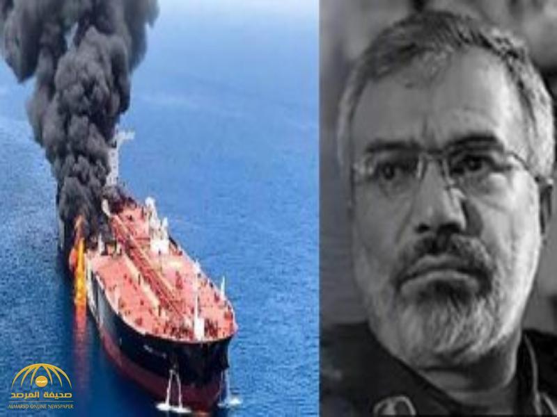 """مصادر إيرانية """"موثوقة"""" تفجر مفاجأة بشأن عمليات تفجير ناقلات النفط في الخليج.. وتكشف عن المدبر!"""