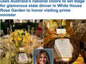 """شاهد : كيف أعدت ميلانيا ترامب حديقة البيت الأبيض لـ """"وجبة العشاء"""" في استقبال رئيس الوزراء الاسترالي وزوجته!"""