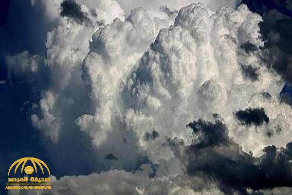 """""""الأرصاد"""" تكشف عن تكون سحب رعدية ورياح نشطة على هذه المناطق خلال الساعات القادمة !"""